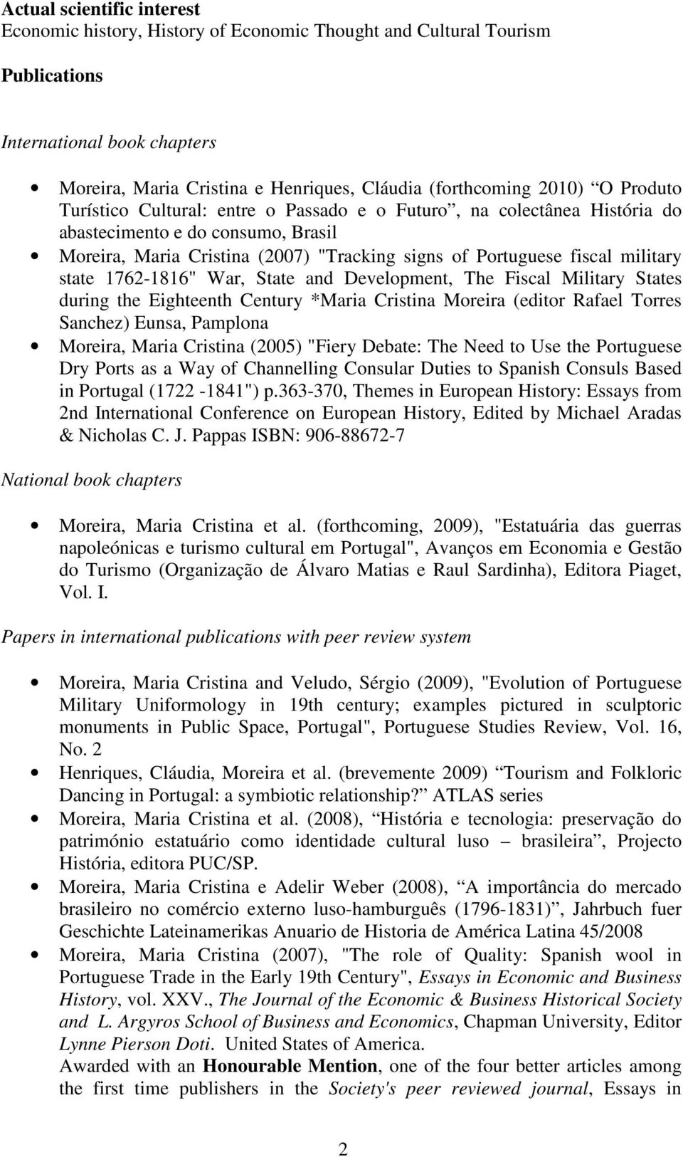 "state 1762-1816"" War, State and Development, The Fiscal Military States during the Eighteenth Century *Maria Cristina Moreira (editor Rafael Torres Sanchez) Eunsa, Pamplona Moreira, Maria Cristina"