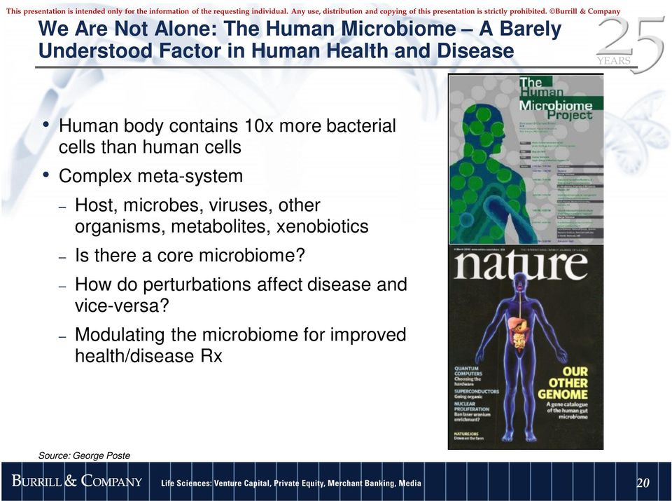 other organisms, metabolites, xenobiotics Is there a core microbiome?