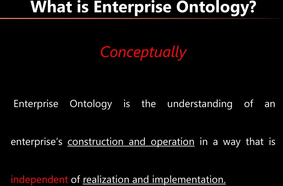 understanding of an enterprise s construction
