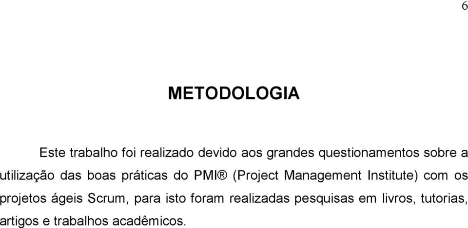 (Project Management Institute) com os projetos ágeis Scrum, para