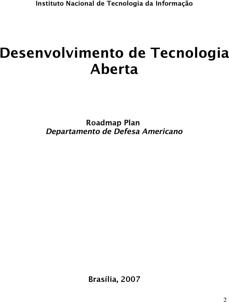 Tecnologia Aberta Roadmap Plan