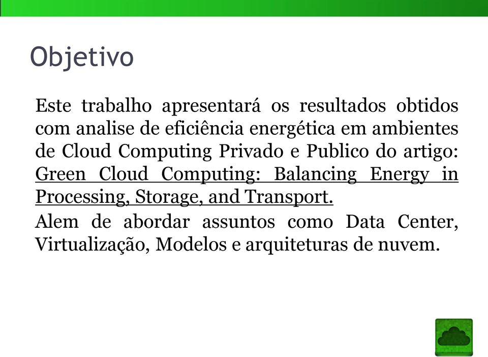 artigo: Green Cloud Computing: Balancing Energy in Processing, Storage, and
