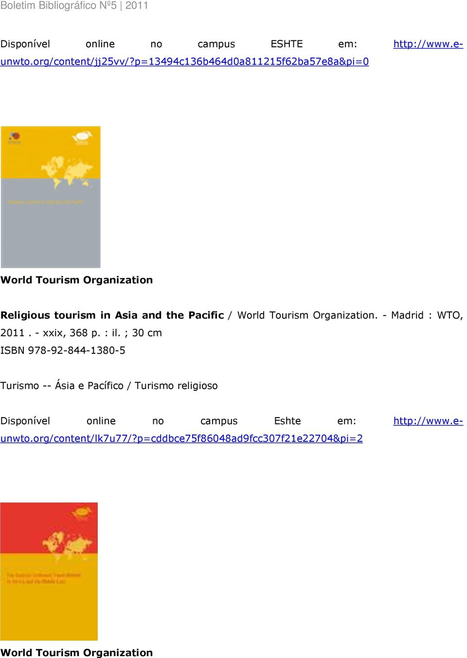 Tourism Organization. - Madrid : WTO, 2011. - xxix, 368 p. : il.