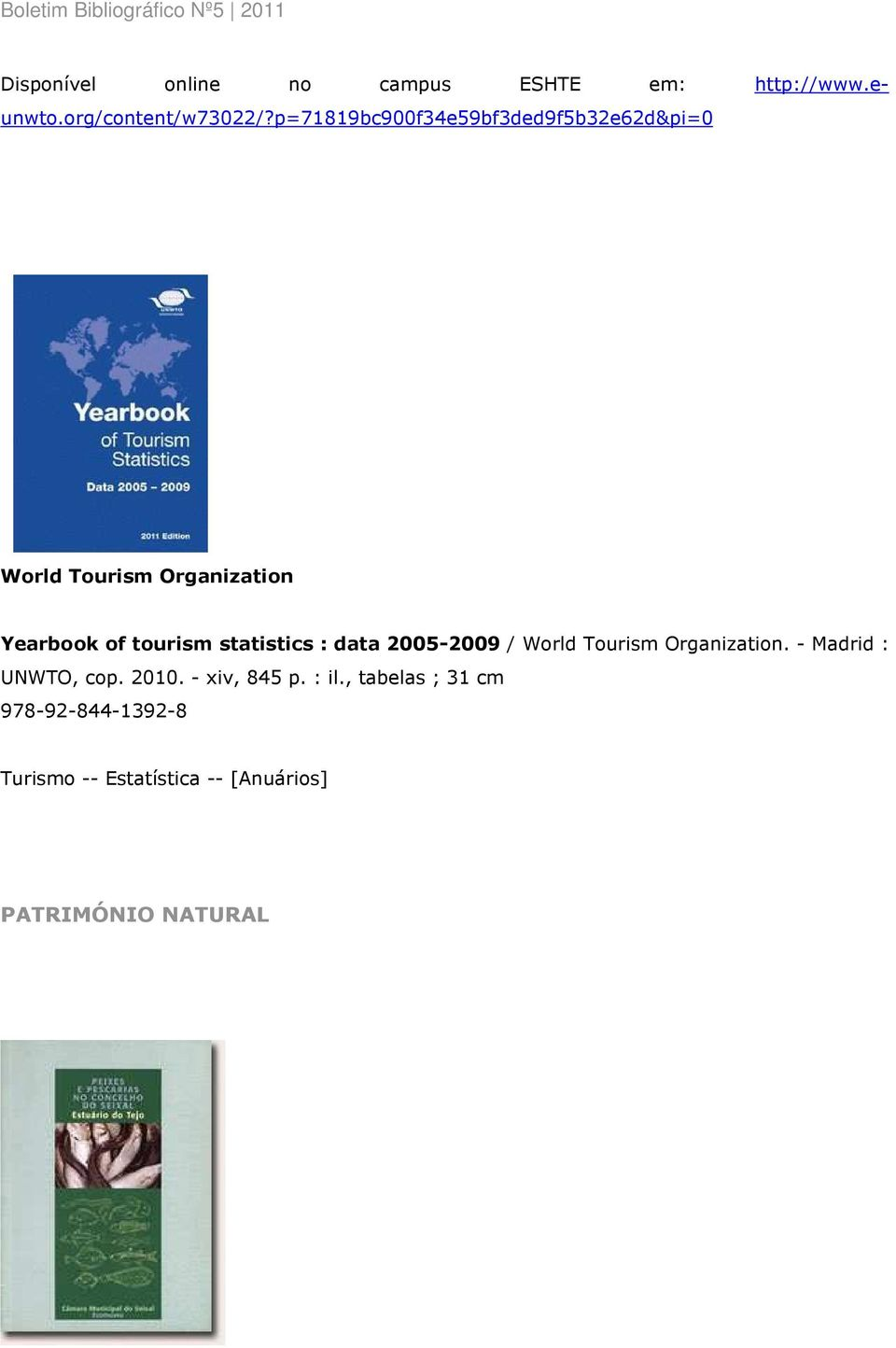 statistics : data 2005-2009 / World Tourism Organization. - Madrid : UNWTO, cop. 2010.