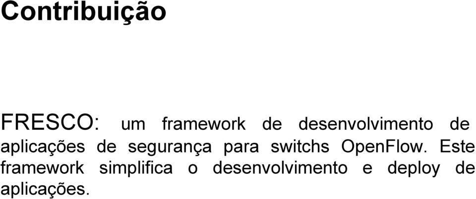 para switchs OpenFlow.