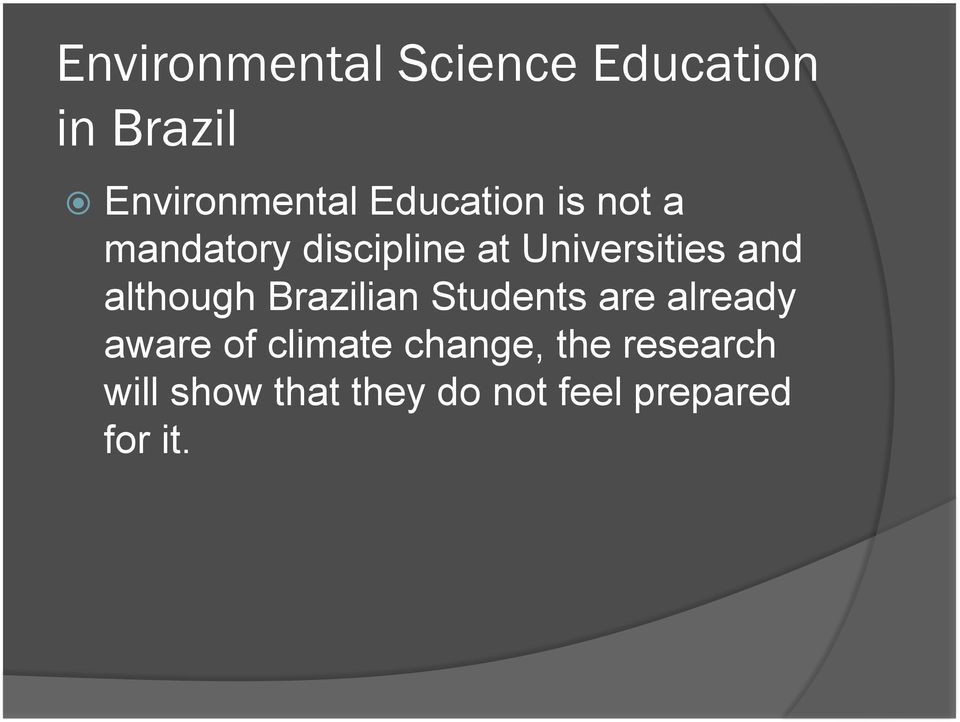 although Brazilian Students are already aware of climate