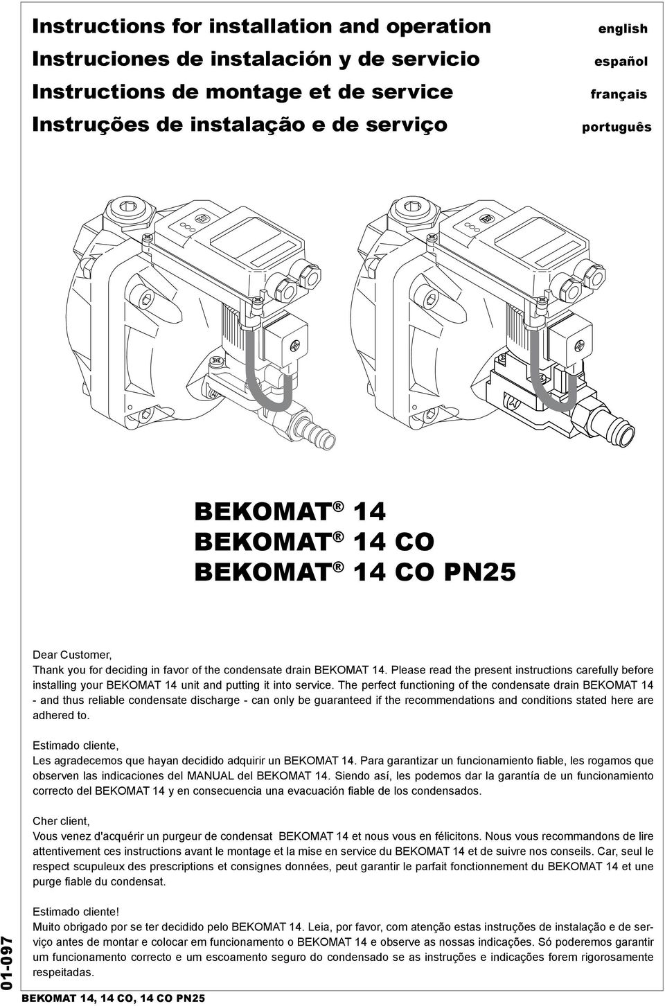 Please read the present instructions carefully before installing your BEKOMAT 14 unit and putting it into service.