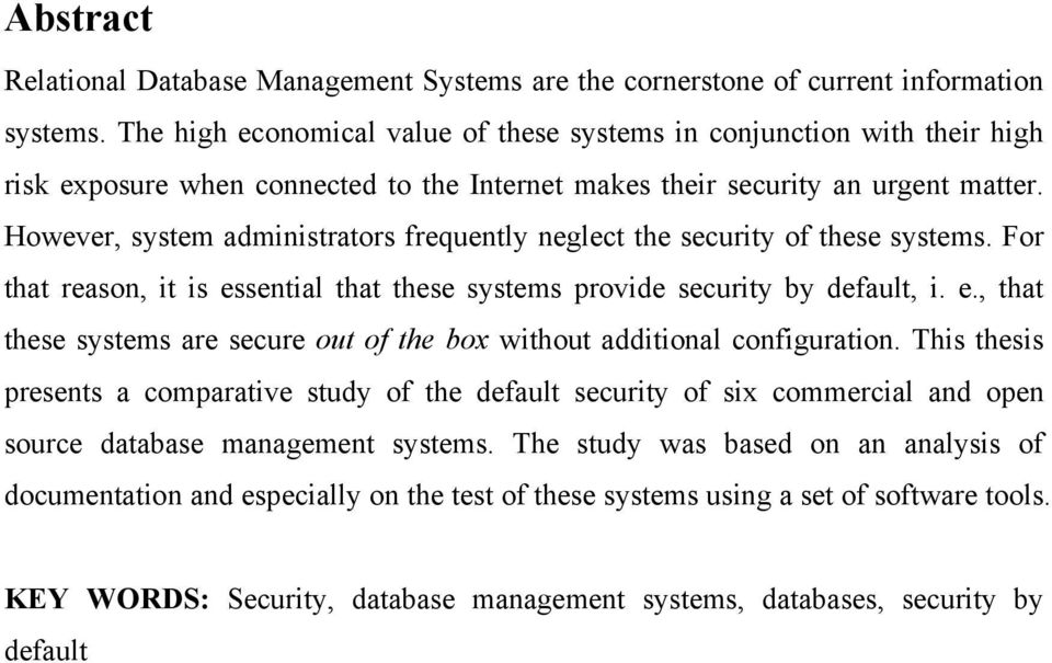 However, system administrators frequently neglect the security of these systems. For that reason, it is essential that these systems provide security by default, i. e., that these systems are secure out of the box without additional configuration.