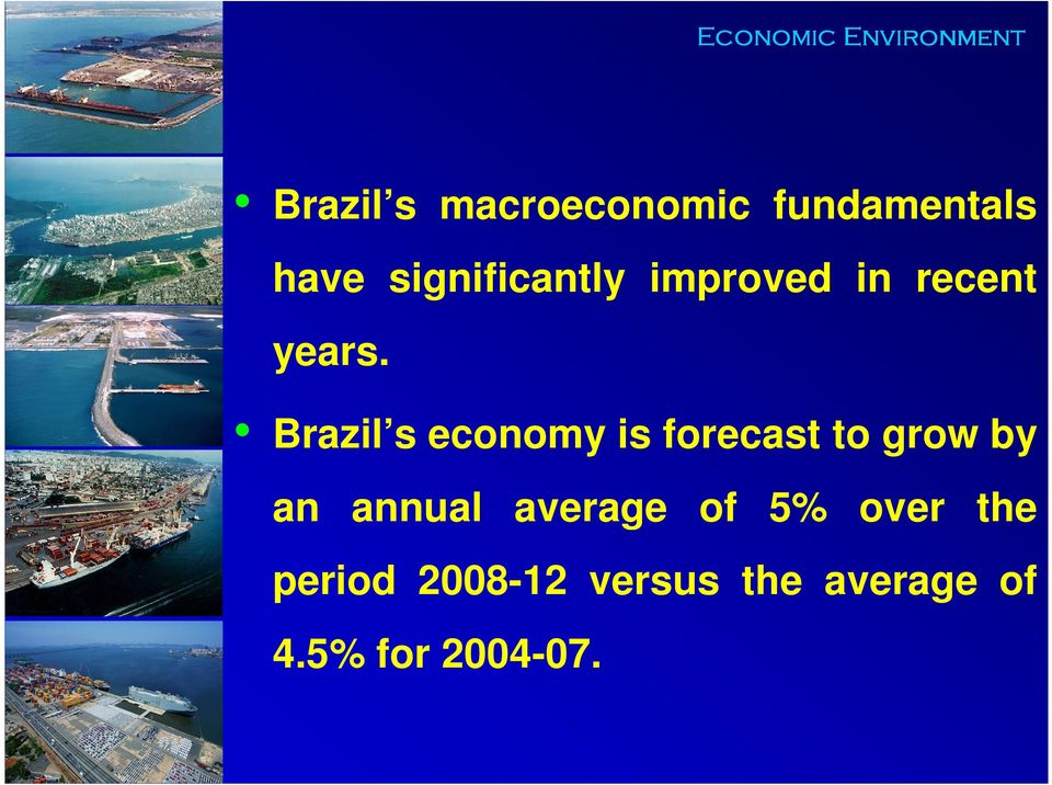 Brazil s economy is forecast to grow by an annual average