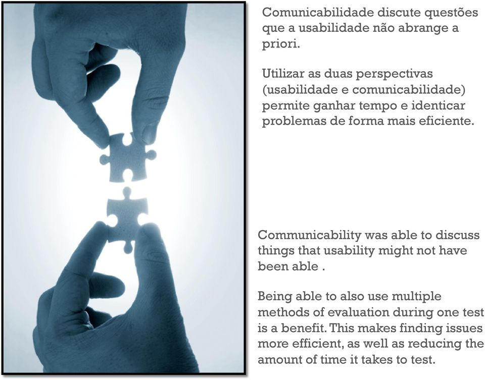 mais eficiente. Communicability was able to discuss things that usability might not have been able.