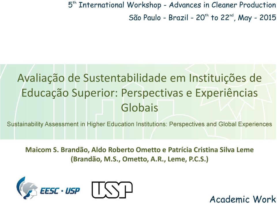 Education Institutions: Perspectives and Global Experiences Maicom S.
