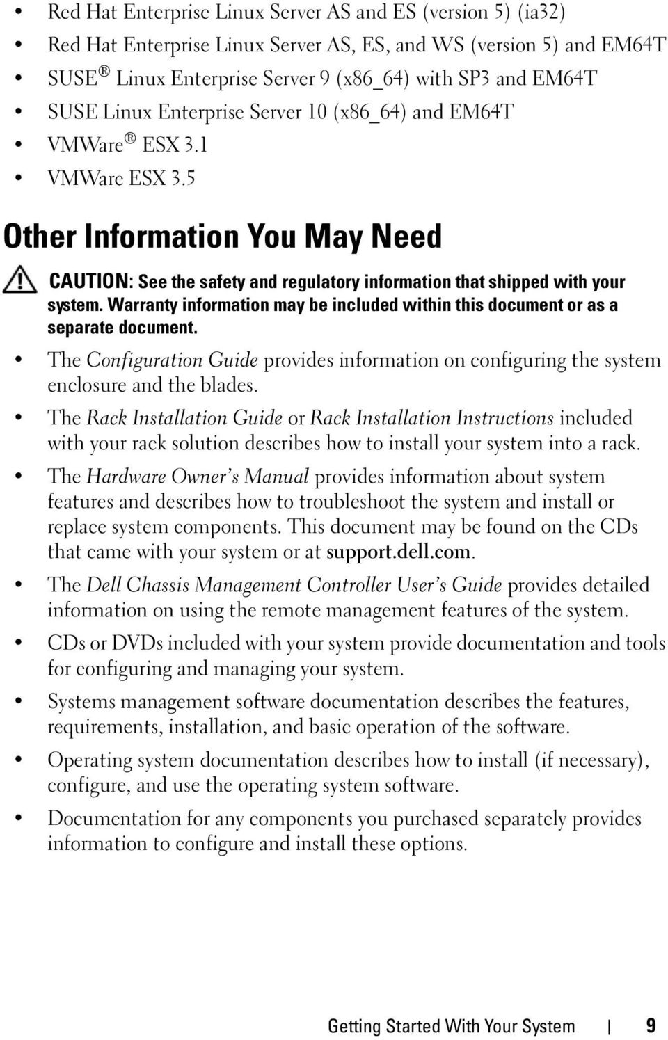 Warranty information may be included within this document or as a separate document. The Configuration Guide provides information on configuring the system enclosure and the blades.