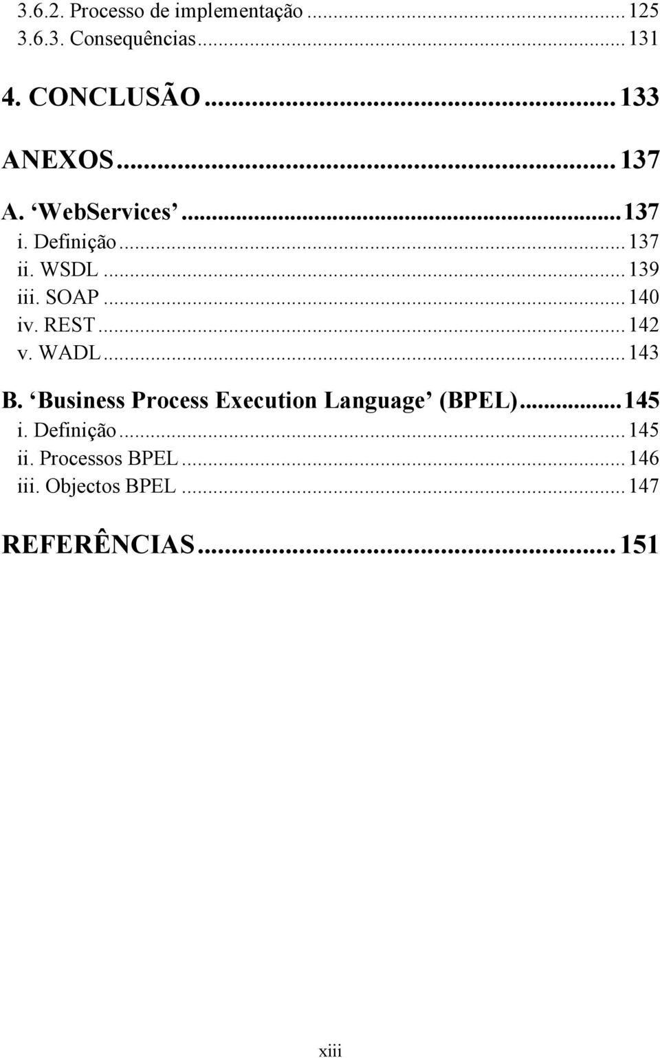 .. 140 iv. REST... 142 v. WADL... 143 B. Business Process Execution Language (BPEL).