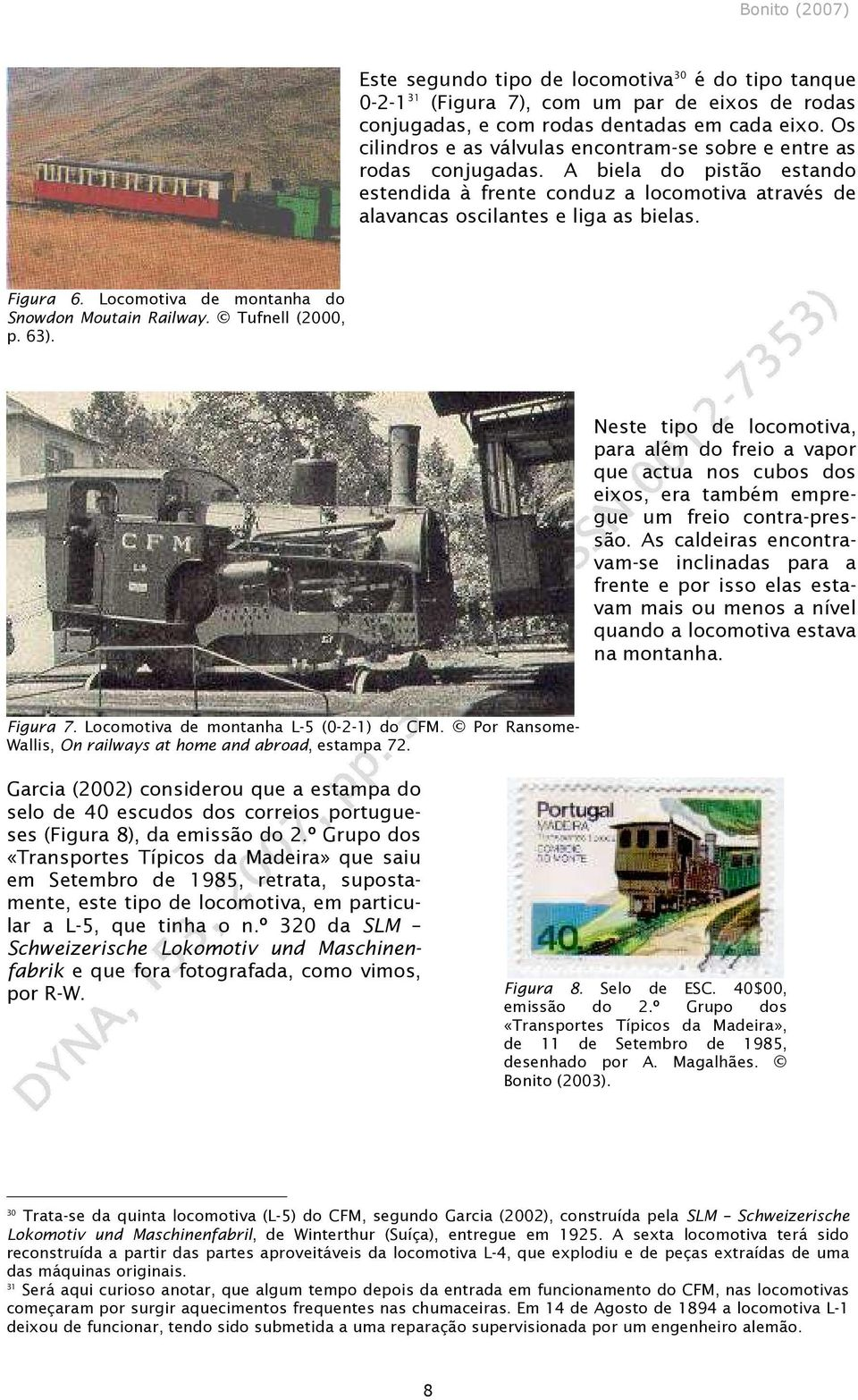Locomotiva de montanha do Snowdon Moutain Railway. Tufnell (2000, p. 63).