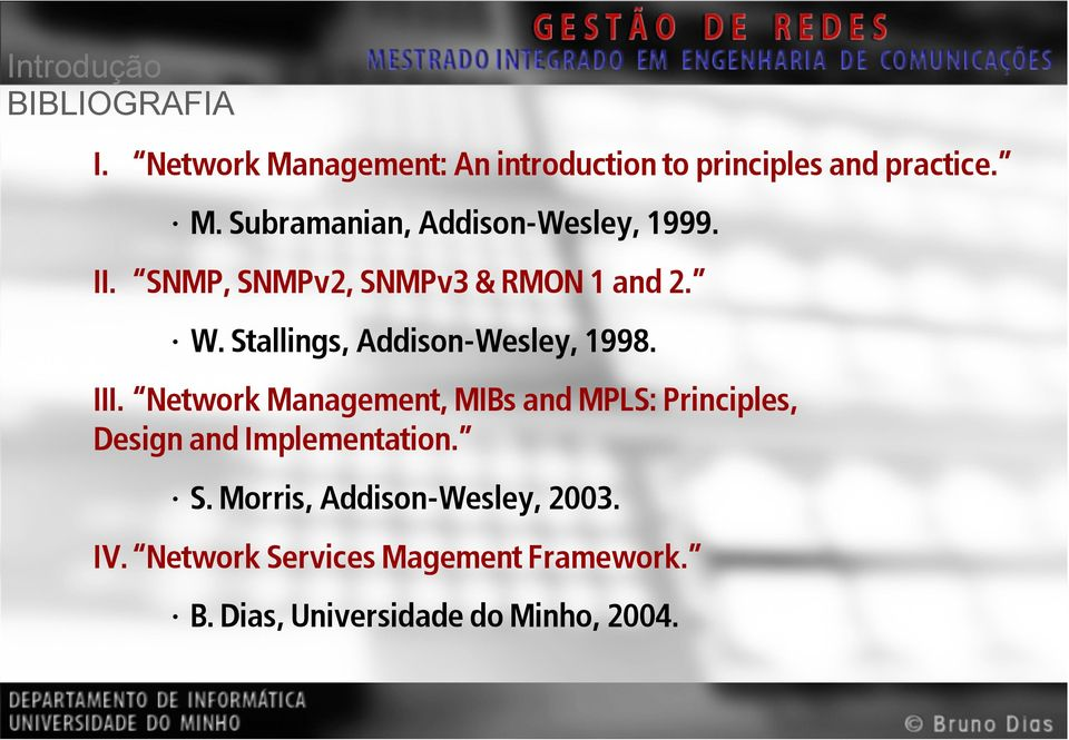 Network Management, MIBs and MPLS: Principles, Design and Implementation. S.