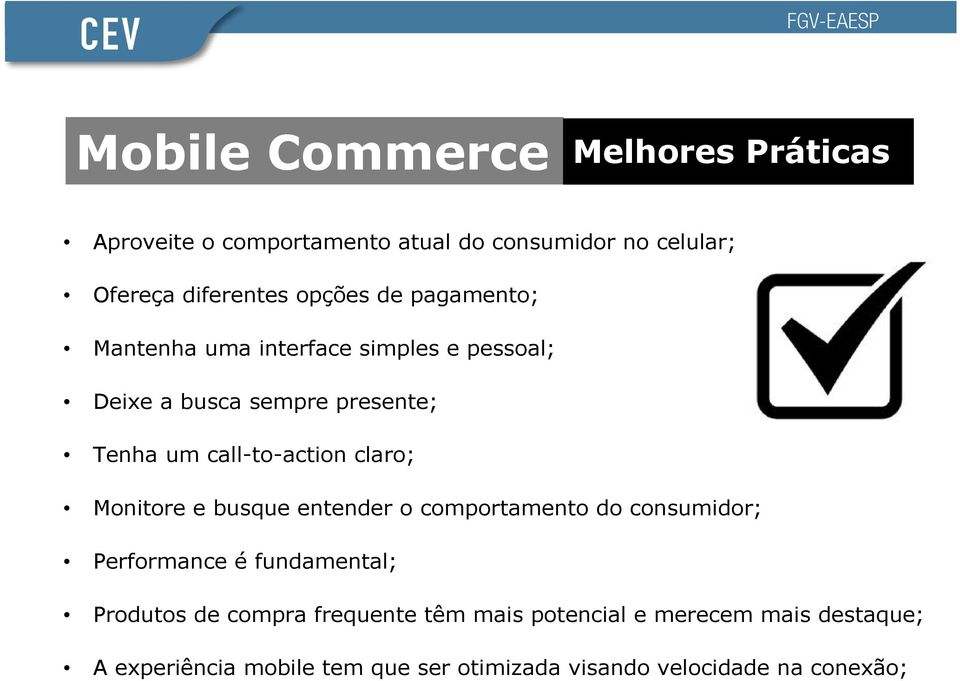 call-to-action claro; Monitore e busque entender o comportamento do consumidor; Performance é fundamental; Produtos