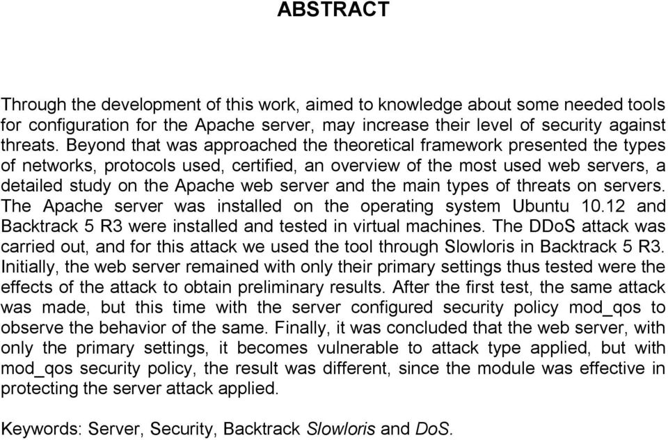 and the main types of threats on servers. The Apache server was installed on the operating system Ubuntu 10.12 and Backtrack 5 R3 were installed and tested in virtual machines.
