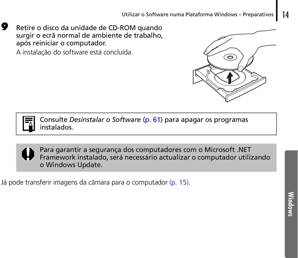 Utilizar o Software numa Plataforma Windows Preparativos 14 Consulte Desinstalar o Software (p.