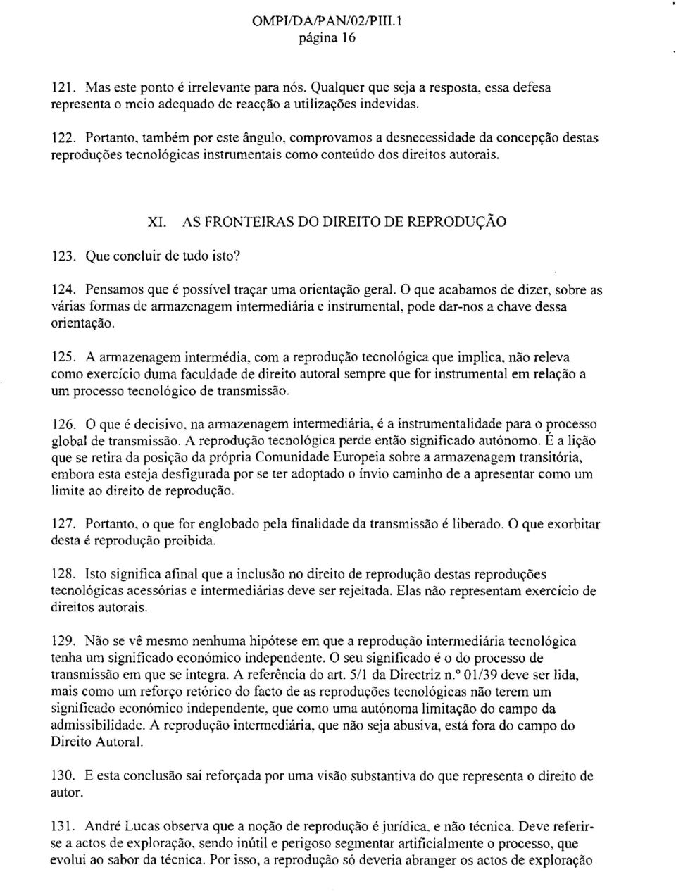AS FRONTElRAS DO DIREITO DE REPRODU<,::Ao 23. Que concluir de tudo isto? 24. Pensamos que e possivel tracar uma orientacao gera!
