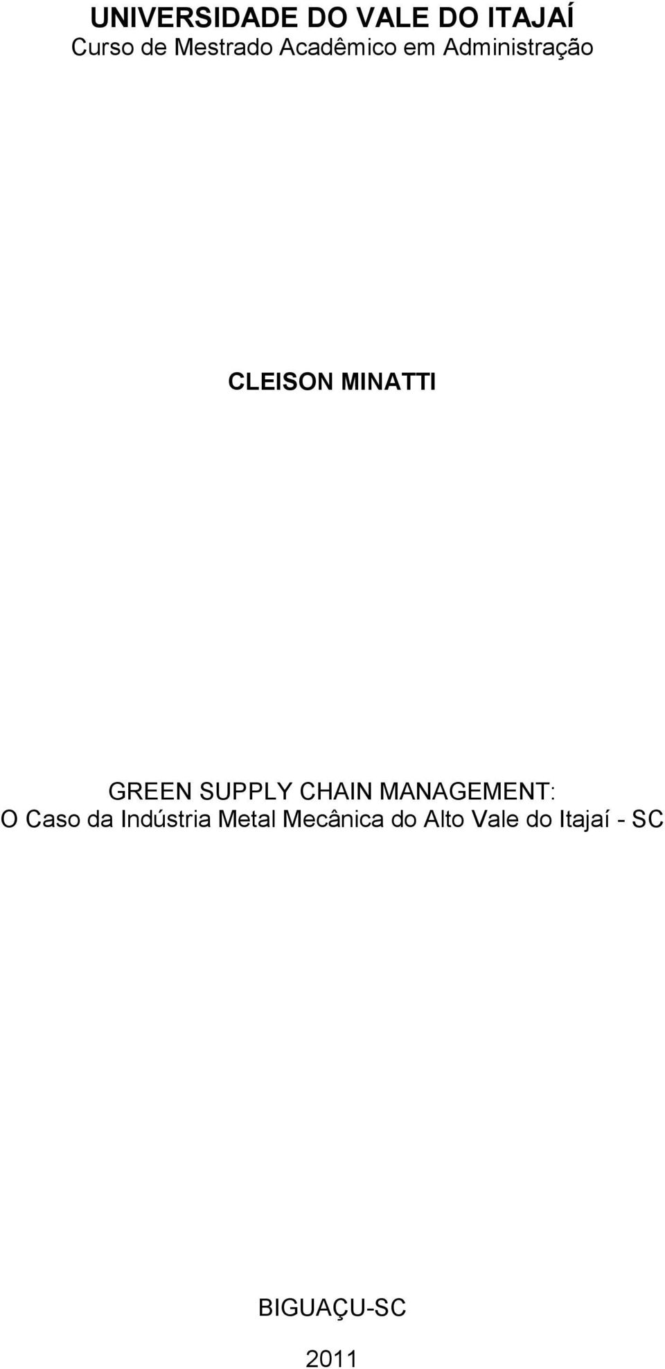 SUPPLY CHAIN MANAGEMENT: O Caso da Indústria Metal