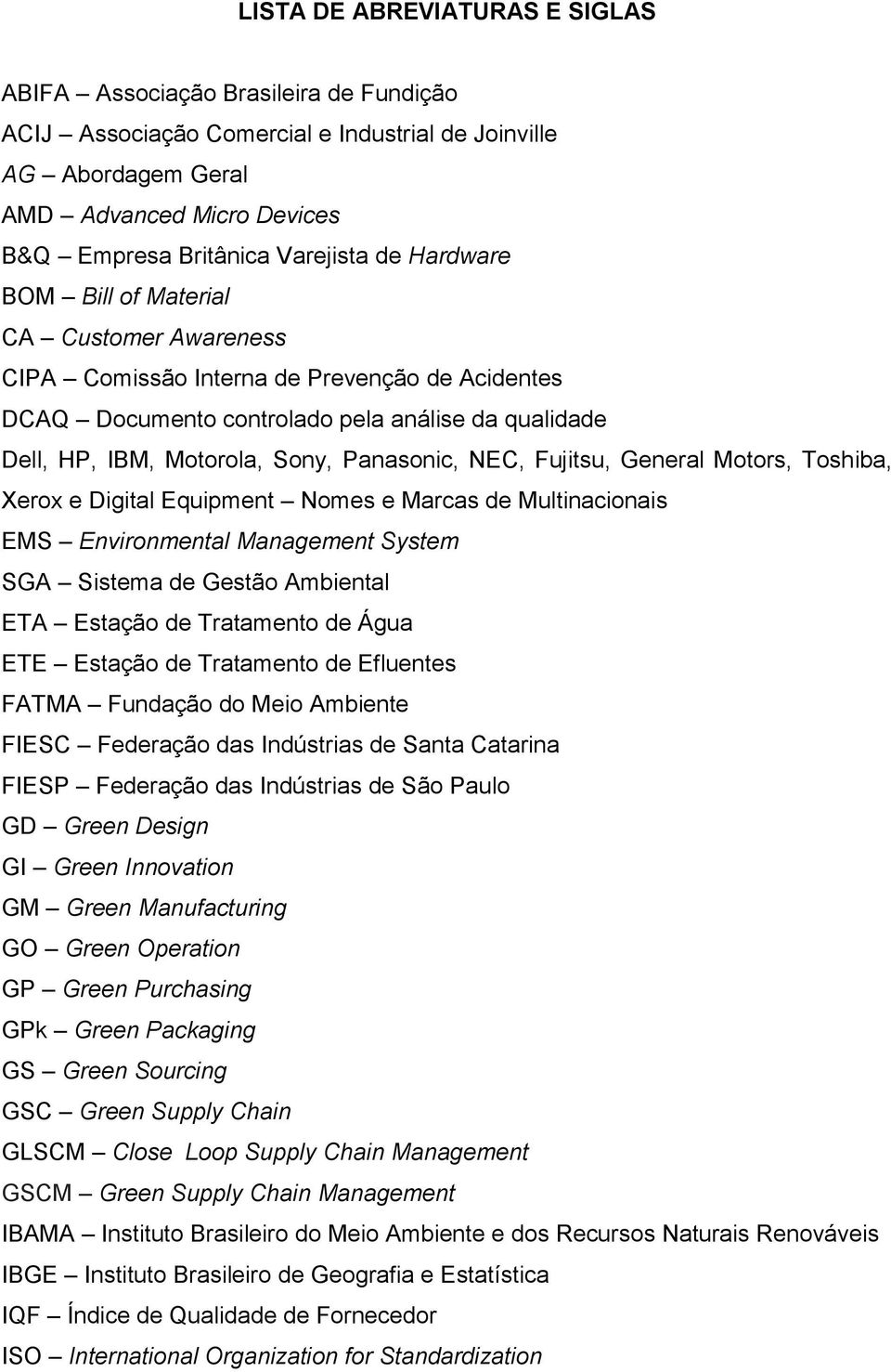 Panasonic, NEC, Fujitsu, General Motors, Toshiba, Xerox e Digital Equipment Nomes e Marcas de Multinacionais EMS Environmental Management System SGA Sistema de Gestão Ambiental ETA Estação de