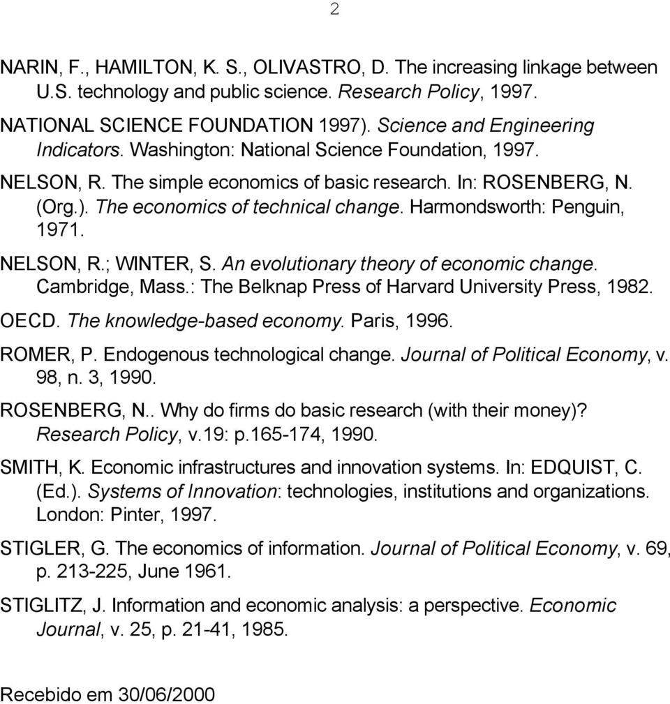 Harmondsworth: Penguin, 1971. NELSON, R.; WINTER, S. An evolutionary theory of economic change. Cambridge, Mass.: The Belknap Press of Harvard University Press, 1982. OECD.