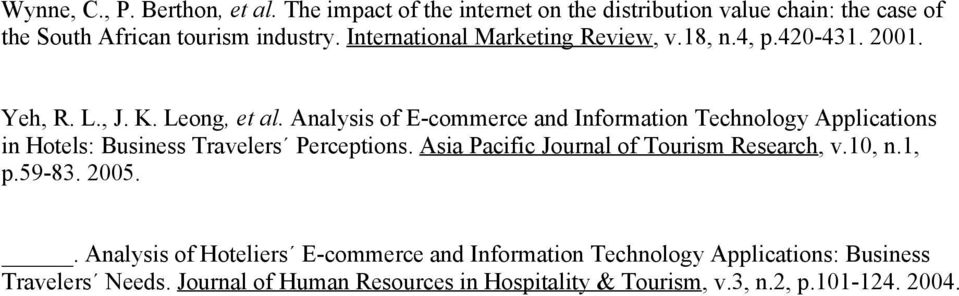 Analysis of E-commerce and Information Technology Applications in Hotels: Business Travelers Perceptions.