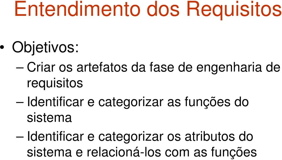 Identificar e categorizar as funções do sistema