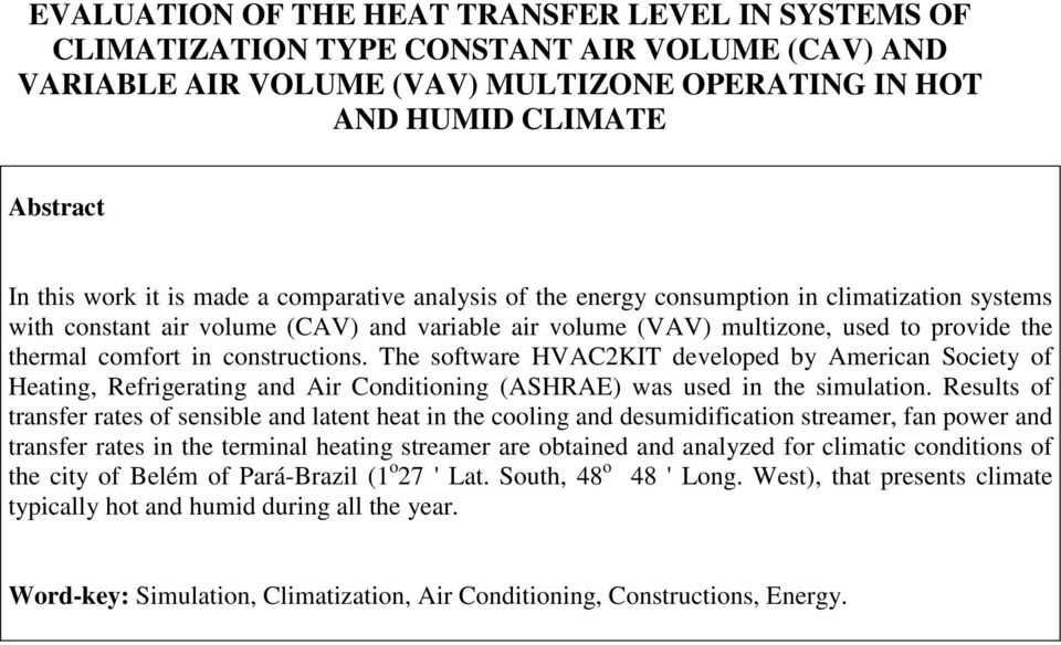 constructions. The software HVAC2KIT developed by American Society of Heating, Refrigerating and Air Conditioning (ASHRAE) was used in the simulation.