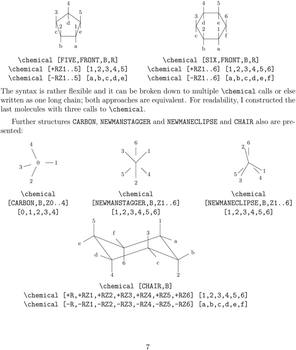 For readability, I constructed the last molecules with three calls to \chemical.