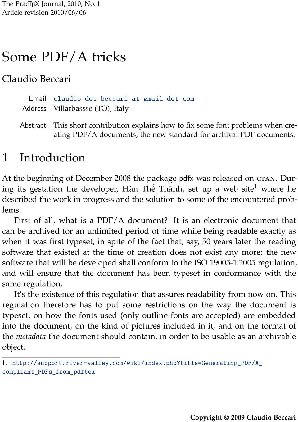 font problems when creating PDF/A documents, the new standard for archival PDF documents. 1 Introduction At the beginning of December 2008 the package pdfx was released on ctan.