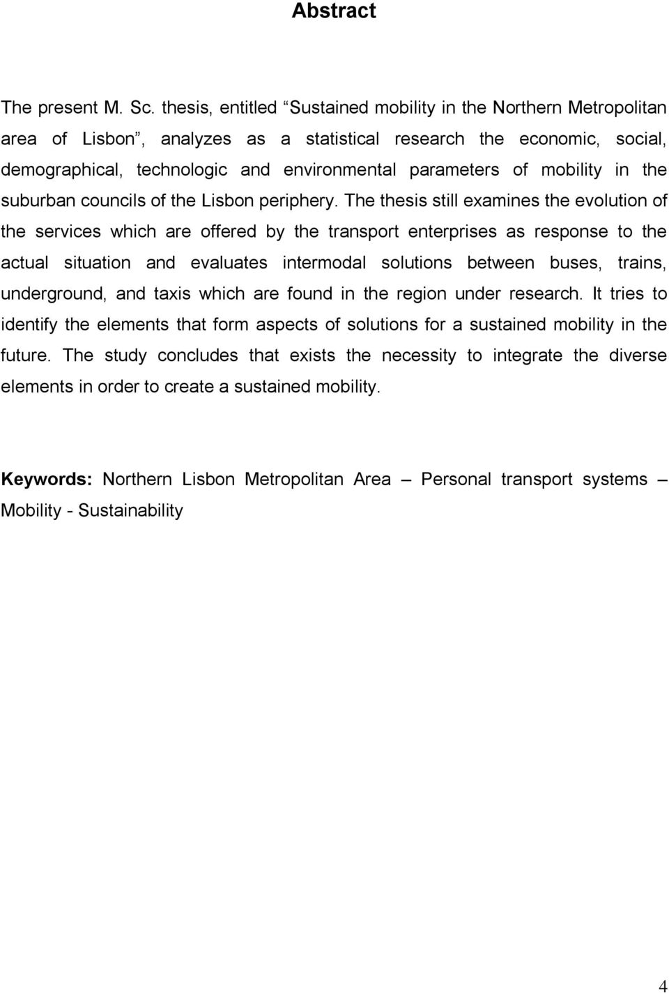 mobility in the suburban councils of the Lisbon periphery.