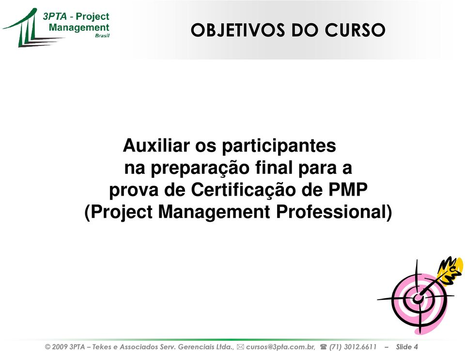 (Project Management Professional) 2009 3PTA Tekes e