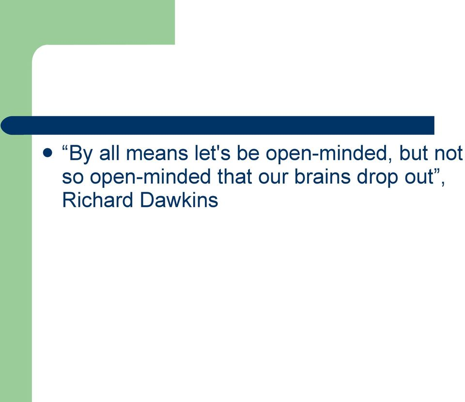 open-minded that our