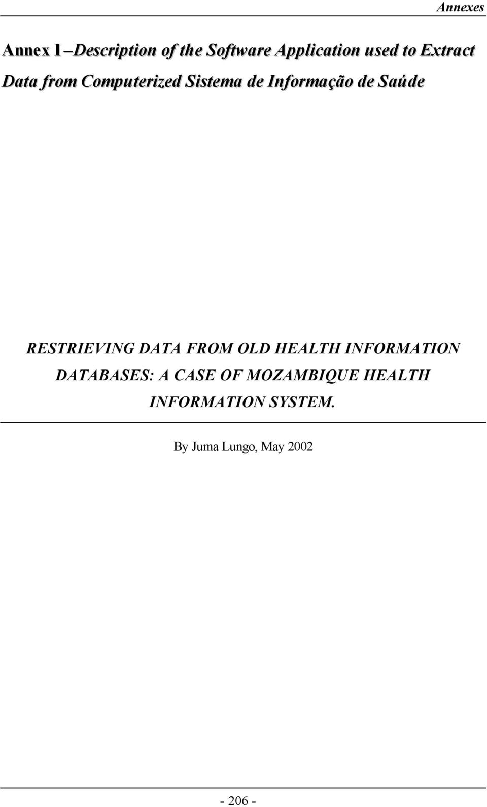 RESTRIEVING DATA FROM OLD HEALTH INFORMATION DATABASES: A CASE