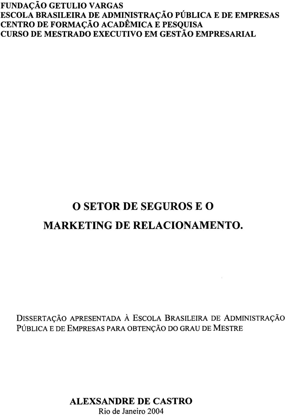 SEGUROS E O MARKETING DE RELACIONAMENTO.