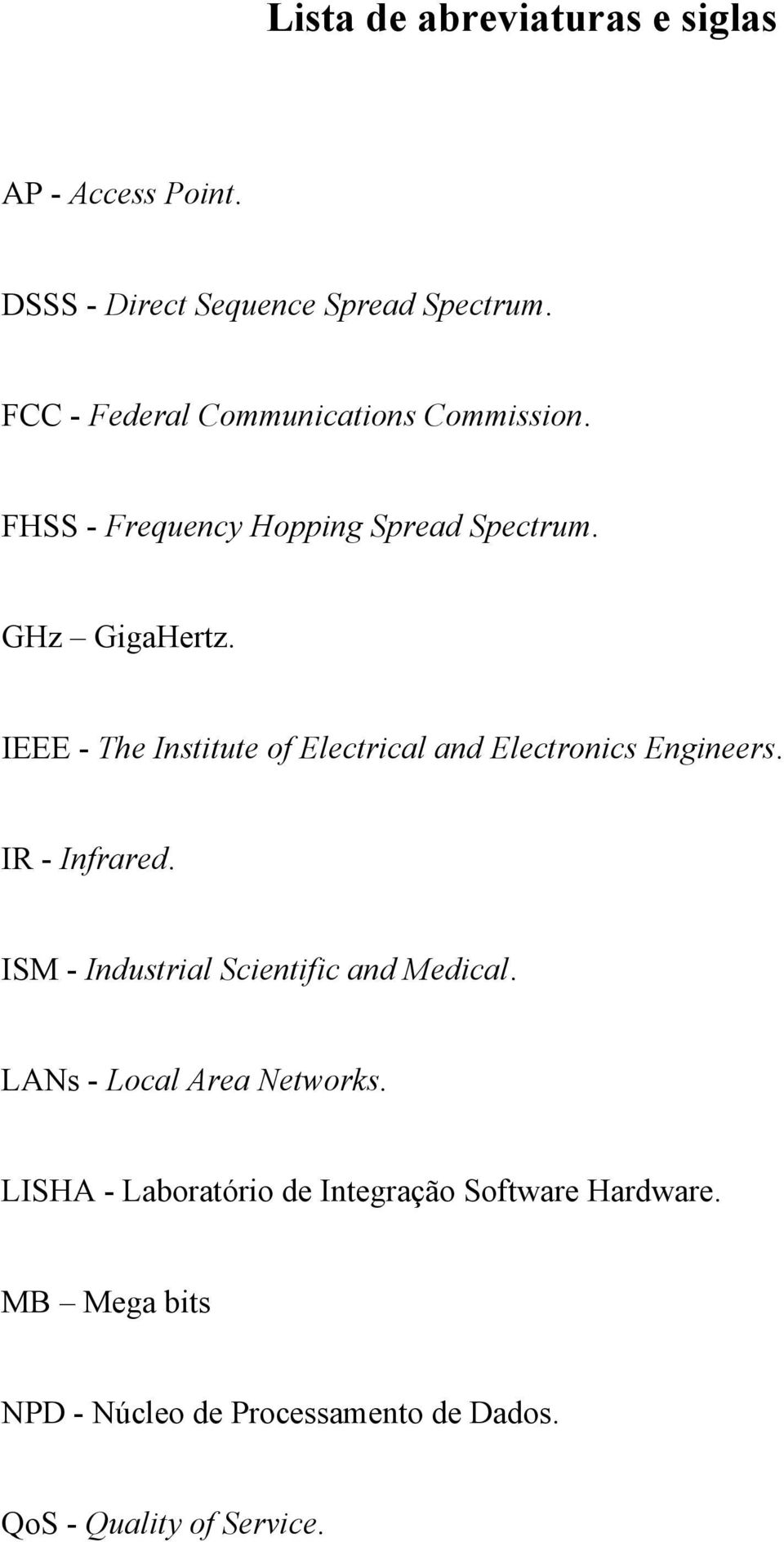 IEEE - The Institute of Electrical and Electronics Engineers. IR - Infrared. ISM - Industrial Scientific and Medical.