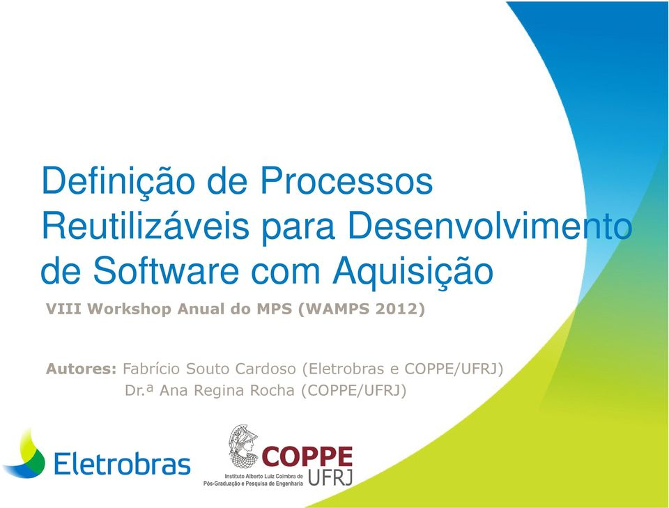 Workshop Anual do MPS (WAMPS 2012) Autores: Fabrício