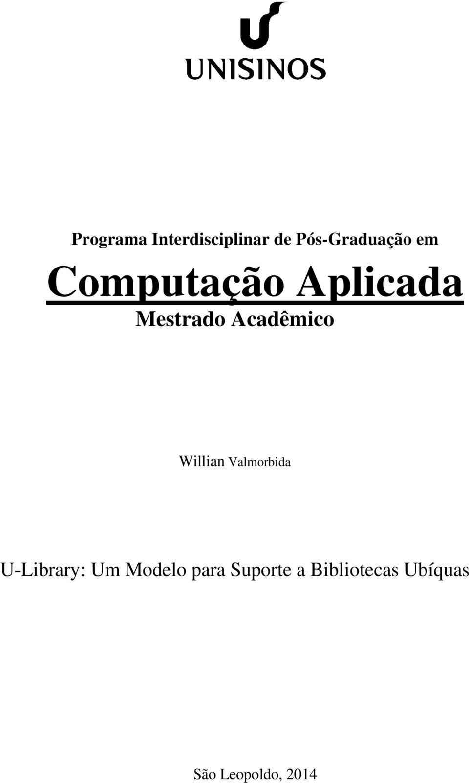 Willian Valmorbida U-Library: Um Modelo para