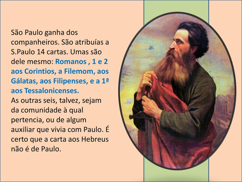 Filipenses, e a 1ª aos Tessalonicenses.