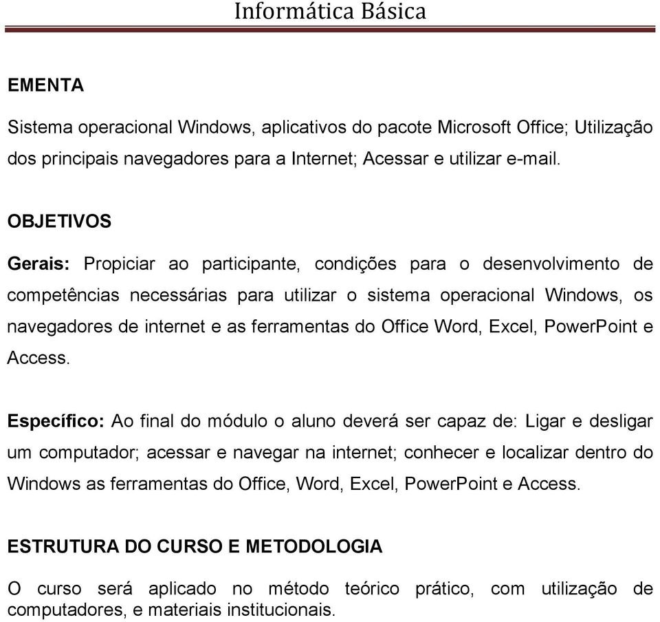 ferramentas do Office Word, Excel, PowerPoint e Access.