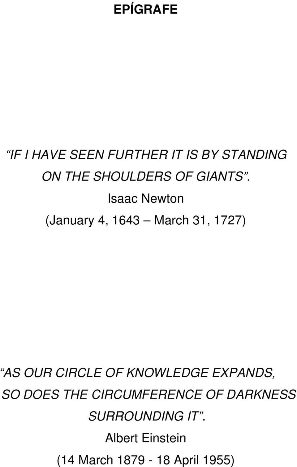 Isaac Newton (January 4, 1643 March 31, 1727) AS OUR CIRCLE OF