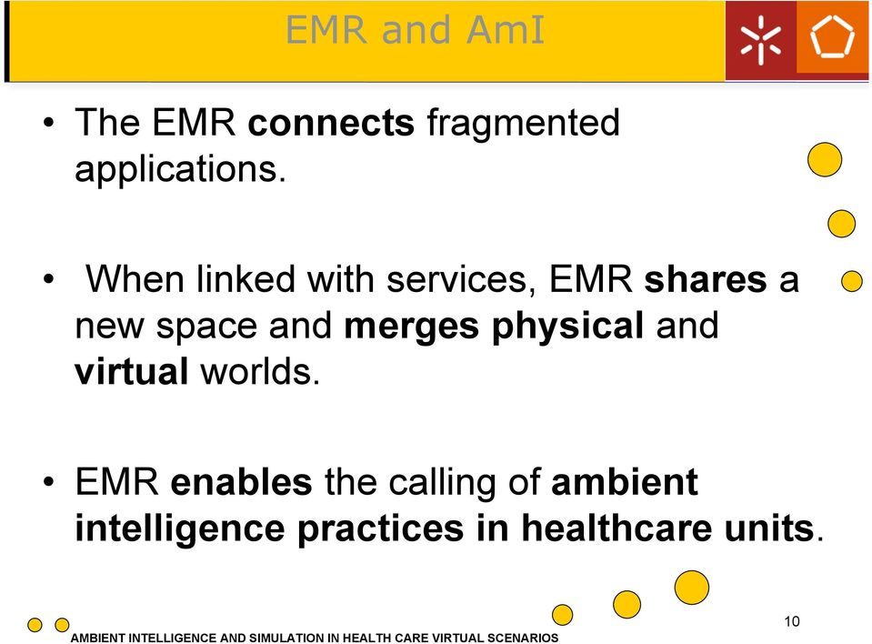 services, EMR shares a new space and merges physical and