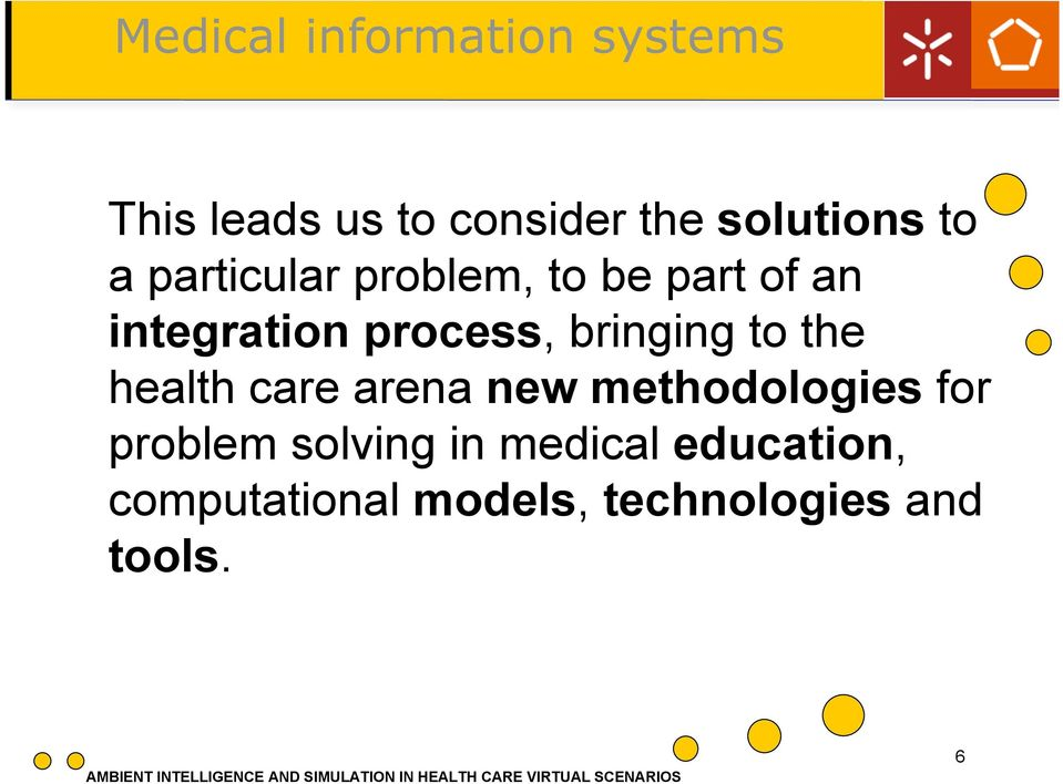 integration process, bringing to the health care arena new methodologies for