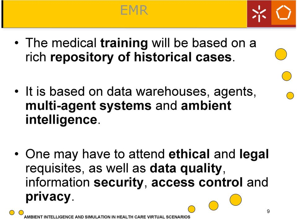 EMR It is based Quarto on nível data warehouses, agents, multi-agent systems and