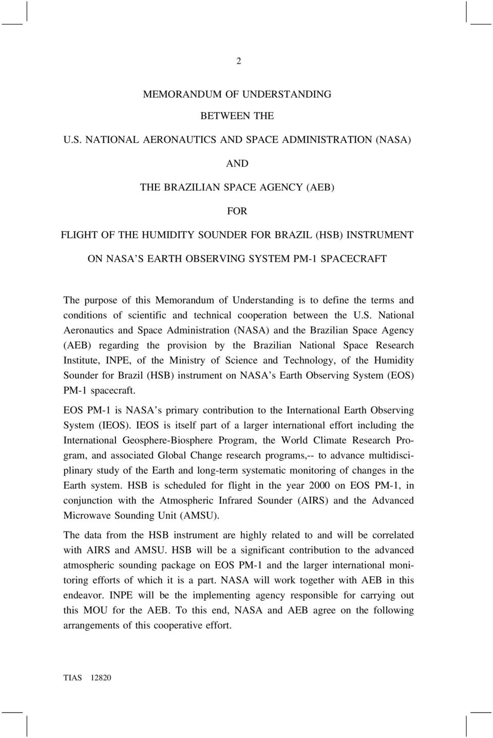 NATIONAL AERONAUTICS AND SPACE ADMINISTRATION (NASA) AND THE BRAZILIAN SPACE AGENCY (AEB) FOR FLIGHT OF THE HUMIDITY SOUNDER FOR BRAZIL (HSB) INSTRUMENT ON NASA S EARTH OBSERVING SYSTEM PM-1