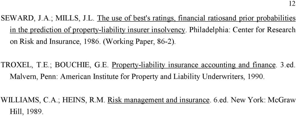 The use of best's ratings, financial ratiosand prior probabilities in the prediction of property-liability insurer insolvency.