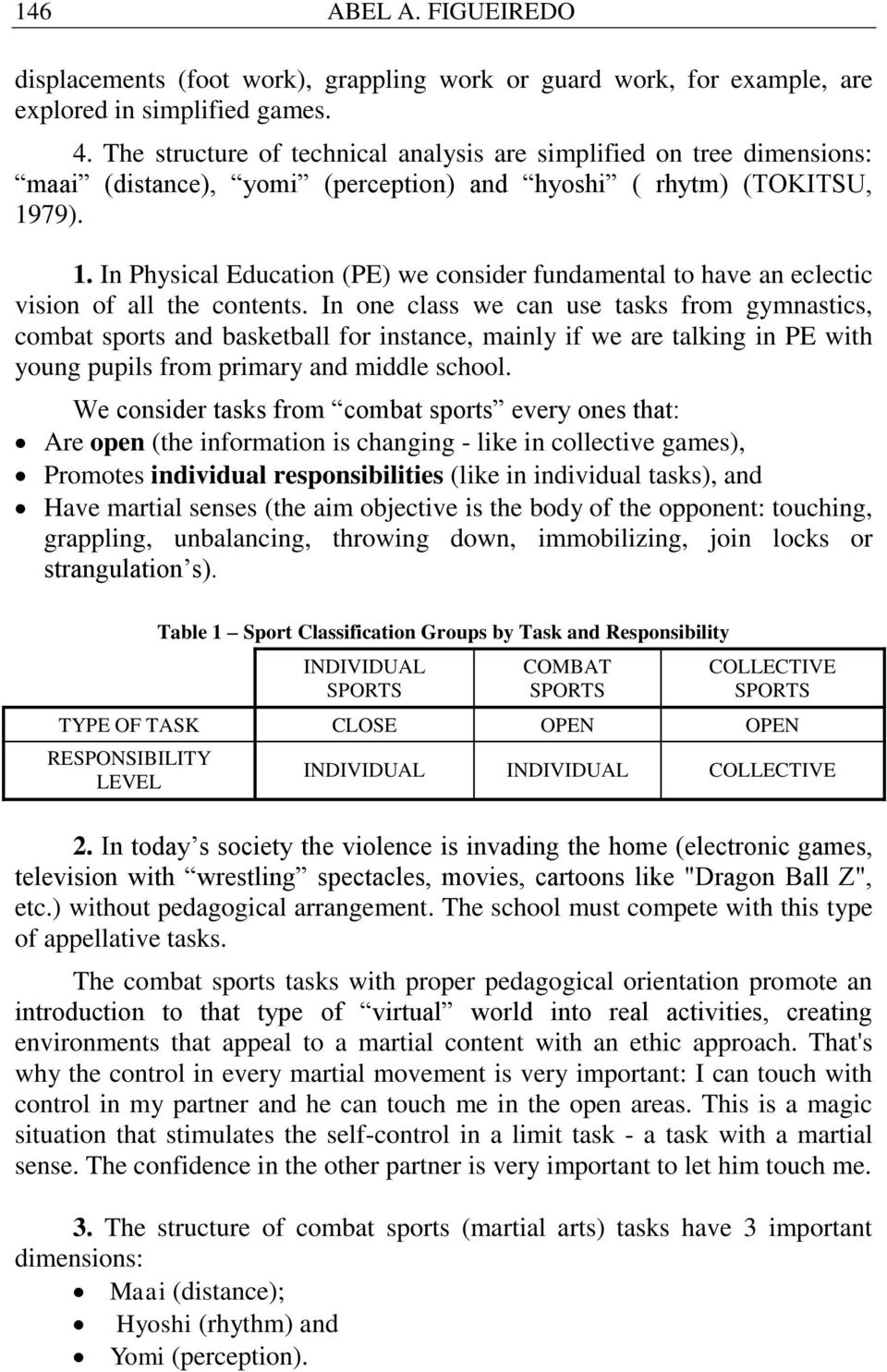 79). 1. In Physical Education (PE) we consider fundamental to have an eclectic vision of all the contents.