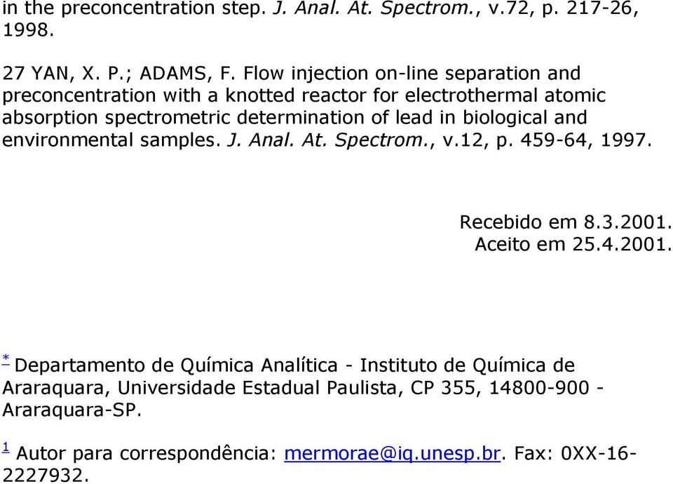 lead in biological and environmental samples. J. Anal. At. Spectrom., v.12, p. 459-64, 1997. Recebido em 8.3.2001.