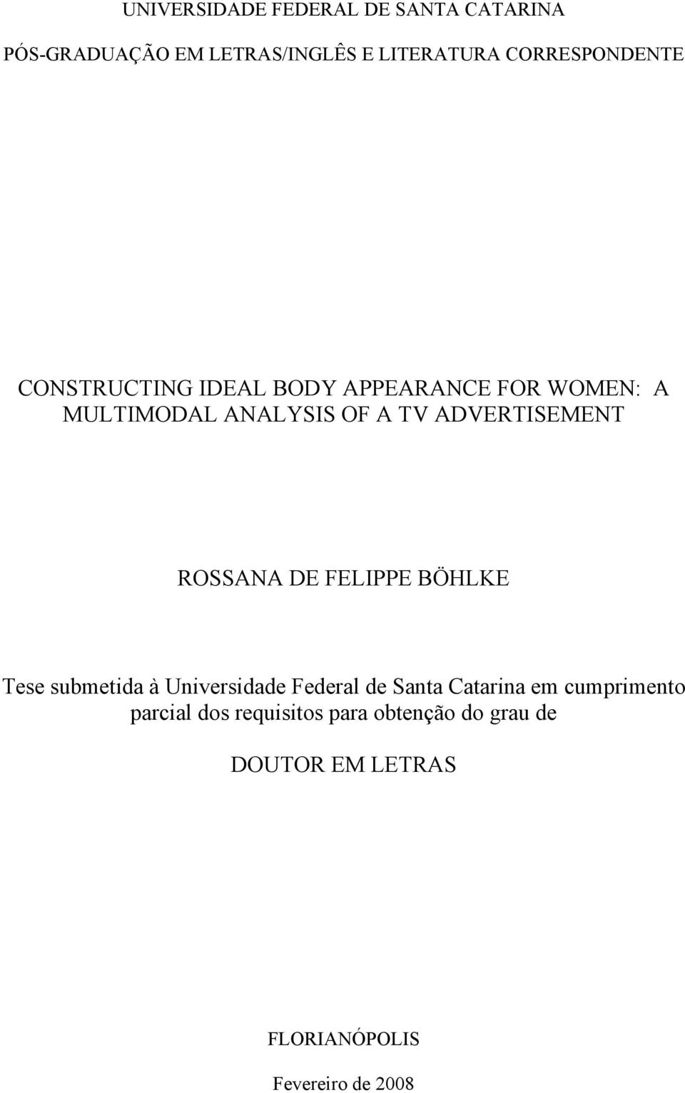 ADVERTISEMENT ROSSANA DE FELIPPE BÖHLKE Tese submetida à Universidade Federal de Santa Catarina